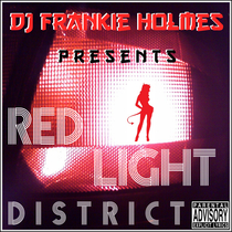 Red Light District by DJ Frankie Holmes