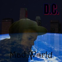 Mad World by D.C.
