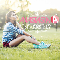 Sparks Fly by Anastasia A