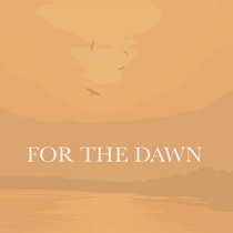For the Dawn by A Lesser Sound