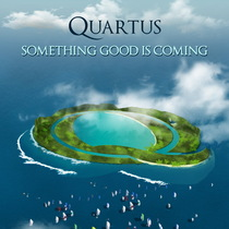 Something Good Is Coming by QUARTUS
