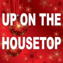 Up on the Housetop by Christmas Music Magic