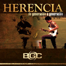 Herencia by BGC