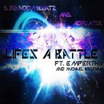 Life's a Battle by DJRandomBeatz & Adriatix