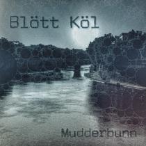 Mudderbunn by Blött Köl