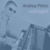 Unplugged (The Acoustic Sessions) by Andrea Pittini
