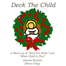 Deck the Child by Donnie Rowlett