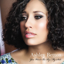 You Won't Be by My Side by Ashley Betton