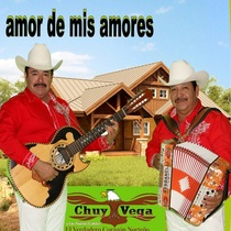 Amor de Mis Amores by Chuy Vega