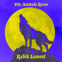 Rabid Lament by The Animals Know