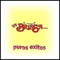 Su Majestad la Brissa Puros Exitos by La Brissa