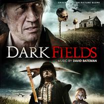 Dark Fields (Original Motion Picture Score) by David Bateman