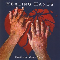 Healing Hands by David & Marcy Alves