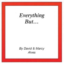 Everything But by David & Marcy Alves