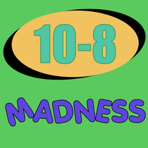 10-8 Madness by Deputy Gadgit