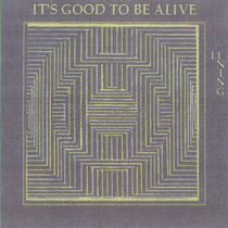It's Good to Be Alive by E.B. Robinson