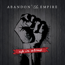 Up In Arms by Abandon the Empire