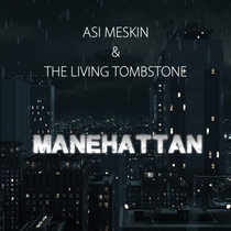 Manehatten by Asi Meskin & The Living Tombstone
