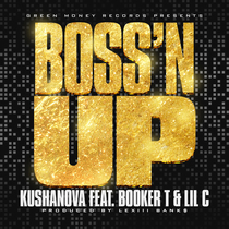 Boss'n Up (feat. Booker T & Lil C) by Kushanova