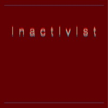 Inactivist by Alittlebitoftime