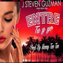 Entre Tu y Yo by J Steven Guzman