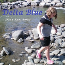 Don't Run Away by Delta Blue