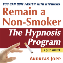 Remain a Non-Smoker (The Hypnosis Program) by Andreas Jopp