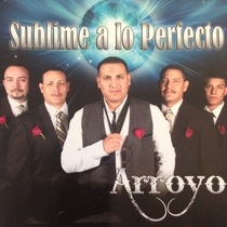 Sublime a lo Perfecto by Arroyo