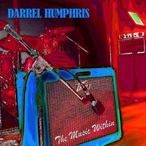 The Music Within by Darrel Humphris
