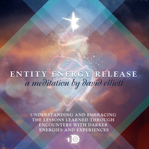 Entity Energy Release Meditation by David Elliott