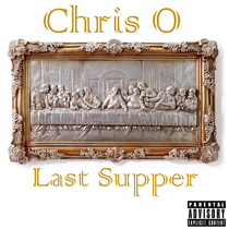 Last Supper by Chris O