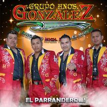 El Parrandero...! by Grupo Hermanos Gonzalez