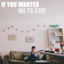 If You Wanted Me to Stay by Kyle Neal