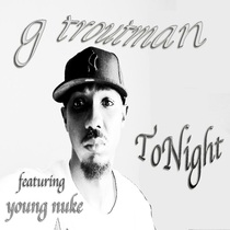 Tonight (feat. Young Nuke) by G Troutman