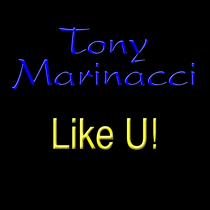 Like U! by Tony Marinacci