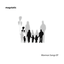 Mormon Songs by Magstatic