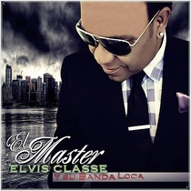 El Master by Elvis Classe y Su Banda Loca