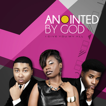 I Give You My All (feat. LeJuene Thompson) by Anointed By God