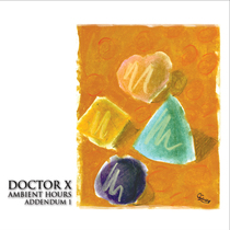 Ambient Hours Addendum 1 by Doctor X