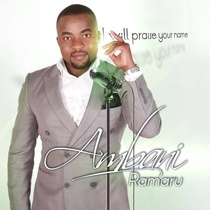 I Will Praise Your Name by Ambani Ramaru