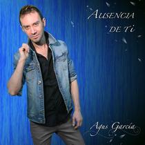 Ausencia de Ti by Agus García