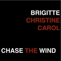 Chase the Wind by Brigitte Christine Carol