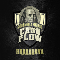 Cash Flow (feat. Lil Flo) by Kushanova