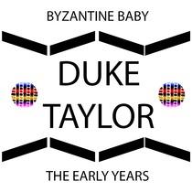 Byzantine Baby by Duke Taylor