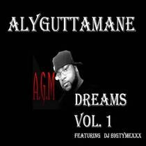 Dreams, Vol. 1 (feat. DJ Bigtymexxx) by Aly Gutta Mane