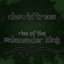 Rise of the Salamander King by Chewin' Trees