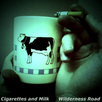 Wilderness Road by Cigarettes and Milk