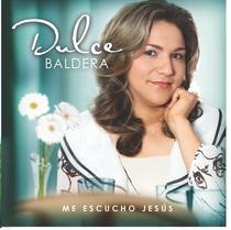 Me Escucho Jesús by Dulce Baldera