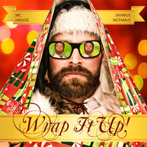 Wrap It Up (feat. MC Haggis & Shamus McFamus) by Amber Sky Records