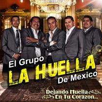 Dejando Huella en Tu Corazon... by La Huella De Mexico